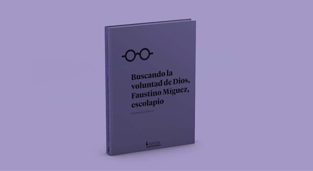 Buscando la voluntad de Dios, P. Faustino Míguez Sch. P.