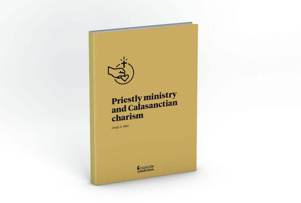 Priestly ministry and Calasanctian charism, by Josep A. Miró